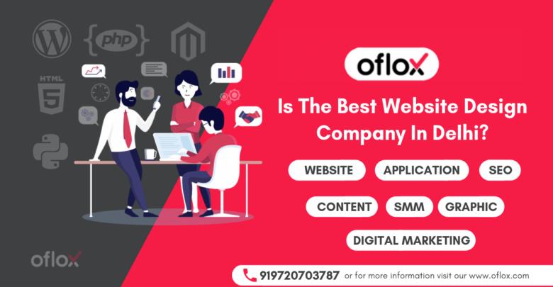 Oflox Is The Best Website Design Company In Delhi