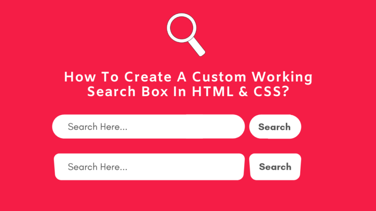 How To Create A Custom Working Search Box In HTML CSS