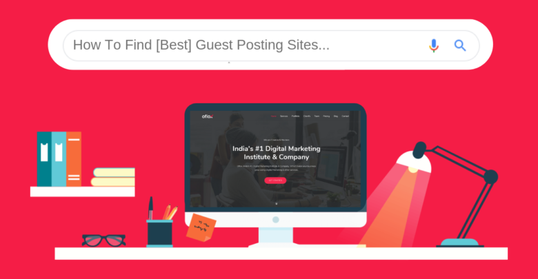 How To Find Best Guest Posting Sites