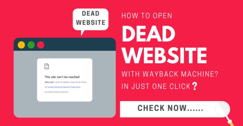 How To Open Dead Website