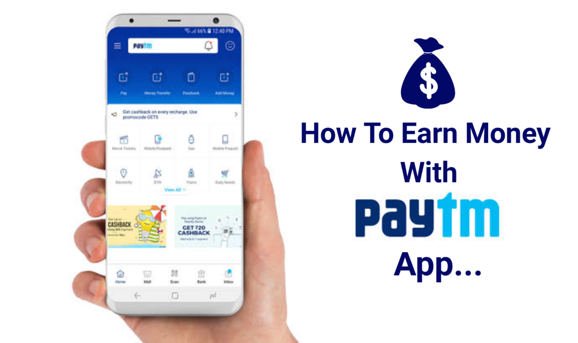 How To Earn Money With Paytm App